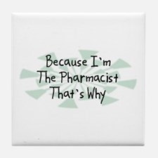 Because Pharmacist Tile Coaster