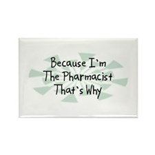 Because Pharmacist Rectangle Magnet