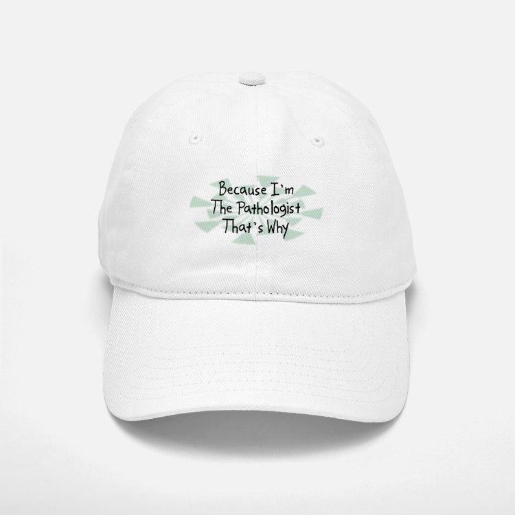 Because Pathologist Baseball Baseball Cap