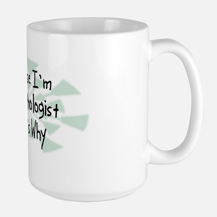 Because Pathologist Large Mug