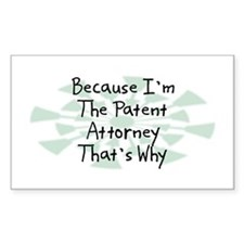 Because Patent Attorney Rectangle Decal