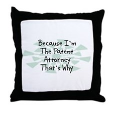 Because Patent Attorney Throw Pillow