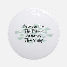 Because Patent Attorney Ornament (Round)