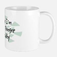 Because Park Ranger Mug