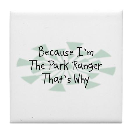 Because Park Ranger Tile Coaster