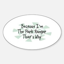 Because Park Ranger Oval Decal