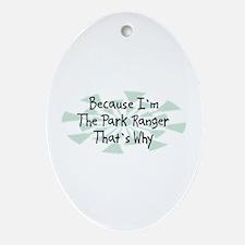 Because Park Ranger Oval Ornament