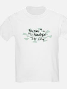 Because Paralegal T-Shirt