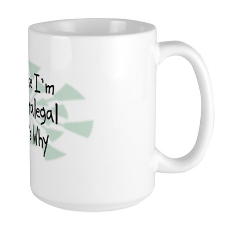 Because Paralegal Large Mug