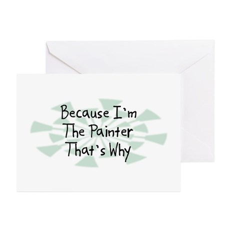 Because Painter Greeting Cards (Pk of 10)