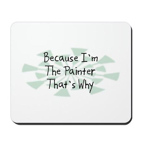 Because Painter Mousepad