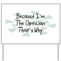 Because Optician Yard Sign