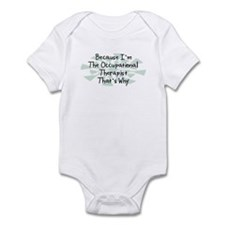 Because Occupational Therapist Infant Bodysuit