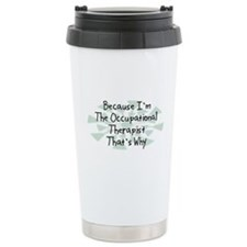 Because Occupational Therapist Travel Mug