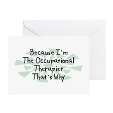 Because Occupational Therapist Greeting Card