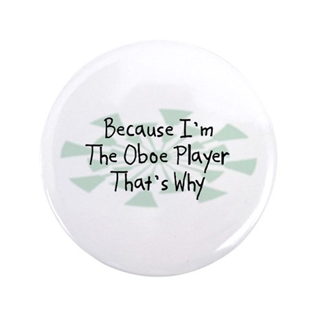 "Because Oboe Player 3.5"" Button"