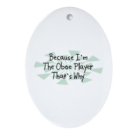 Because Oboe Player Oval Ornament
