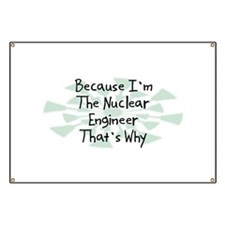 Because Nuclear Engineer Banner