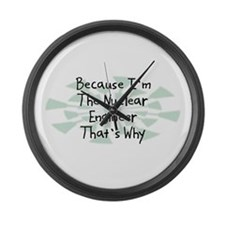 Because Nuclear Engineer Large Wall Clock