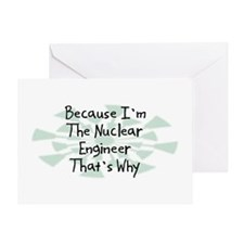 Because Nuclear Engineer Greeting Card