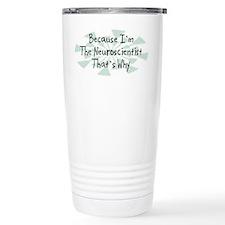 Because Neuroscientist Travel Mug