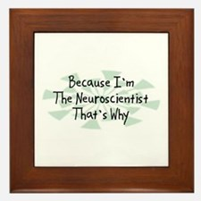 Because Neuroscientist Framed Tile