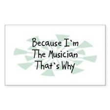 Because Musician Rectangle Decal