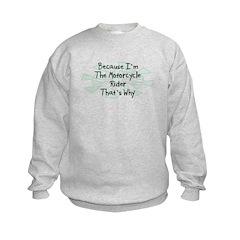 Because Motorcycle Rider Sweatshirt