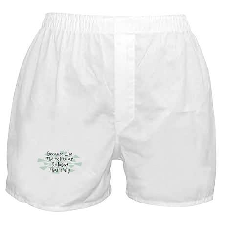 Because Molecular Biologist Boxer Shorts