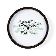 Because Molecular Biologist Wall Clock