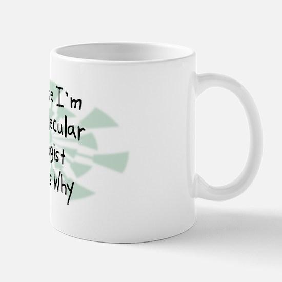 Because Molecular Biologist Mug