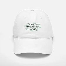 Because Microbiologist Baseball Baseball Cap