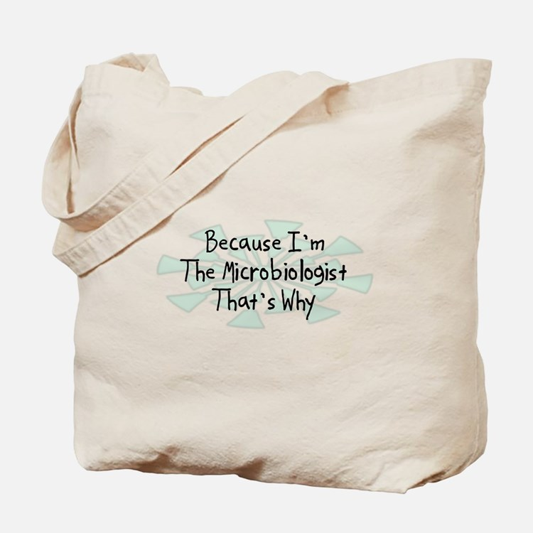 Because Microbiologist Tote Bag