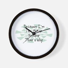 Because Meter Reader Wall Clock