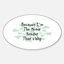 Because Meter Reader Oval Decal
