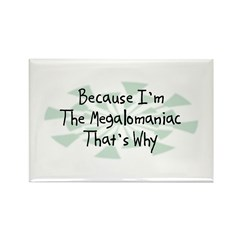 Because Megalomaniac Rectangle Magnet (10 pack)