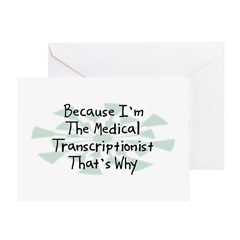 Because Medical Transcriptionist Greeting Card