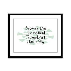 Because Medical Technologist Framed Panel Print