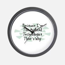 Because Medical Technologist Wall Clock
