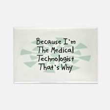Because Medical Technologist Rectangle Magnet