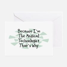 Because Medical Technologist Greeting Card