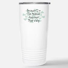 Because Medical Assistant Travel Mug