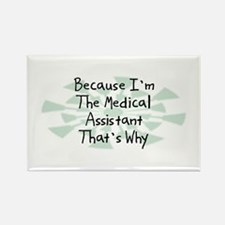 Because Medical Assistant Rectangle Magnet