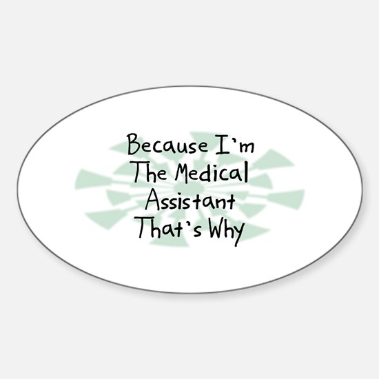 Because Medical Assistant Oval Decal