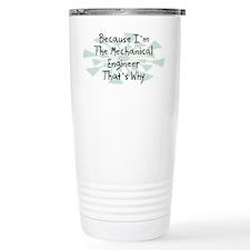 Because Mechanical Engineer Travel Mug