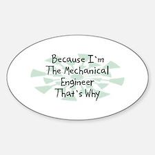 Because Mechanical Engineer Oval Decal