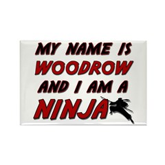 my name is woodrow and i am a ninja Rectangle Magn