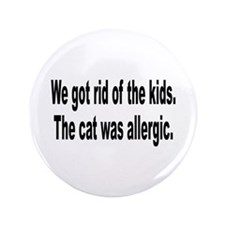 "Cat Allergy Kid Humor 3.5"" Button"