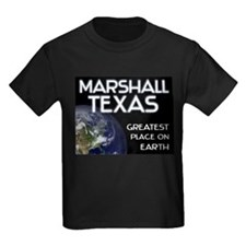 marshall texas - greatest place on earth T