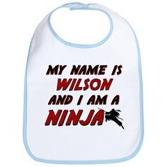 my name is wilson and i am a ninja Bib